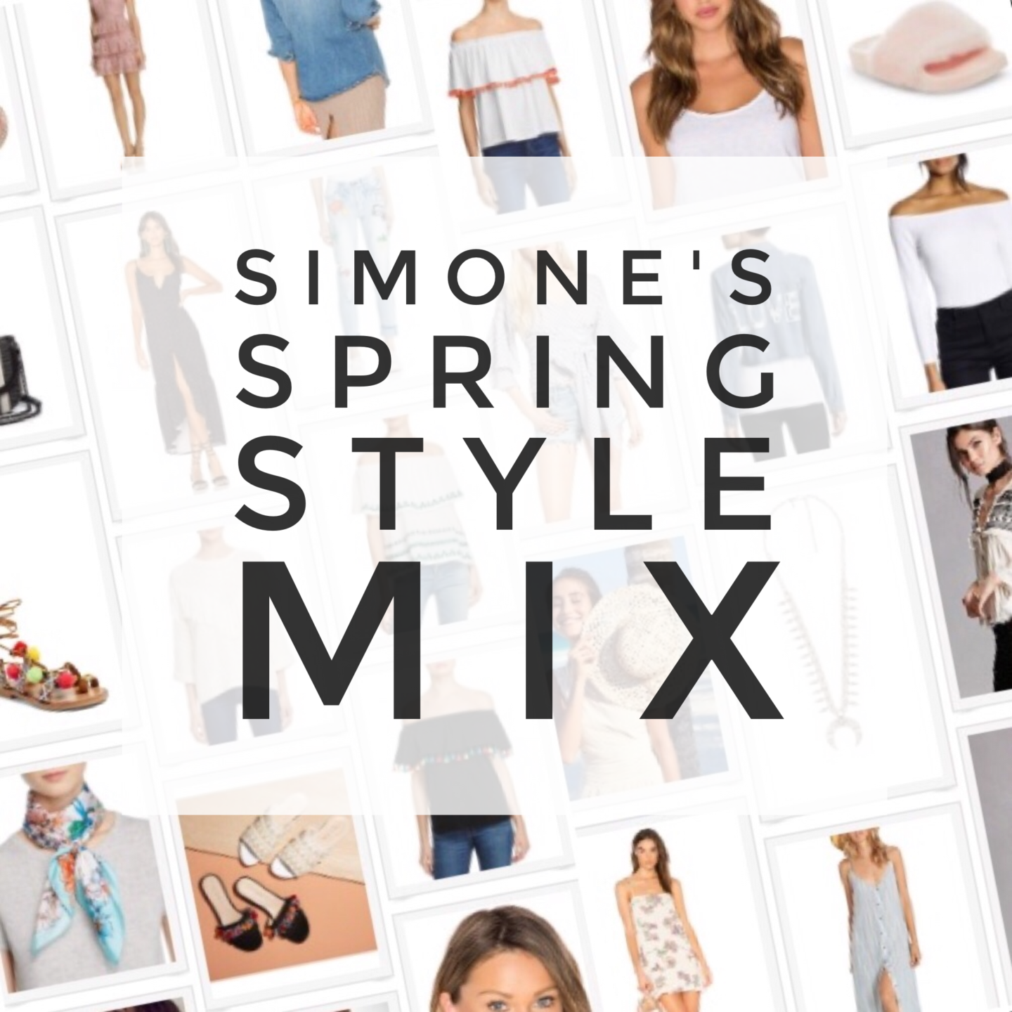 Spring Mix: A Style Roundup You Don't Want to Miss