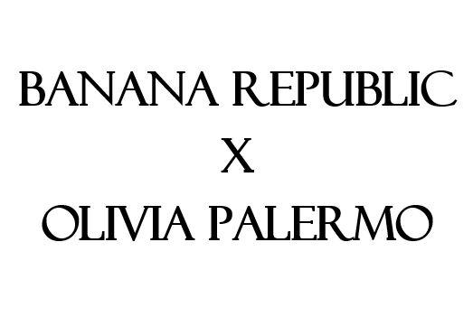 Banana Republic x Olivia Palermo NYFW Collection